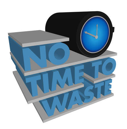 no rush: No Time to Waste design on a white background Illustration