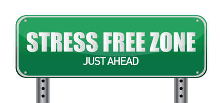 Stress free Zone just ahead illustration sign design