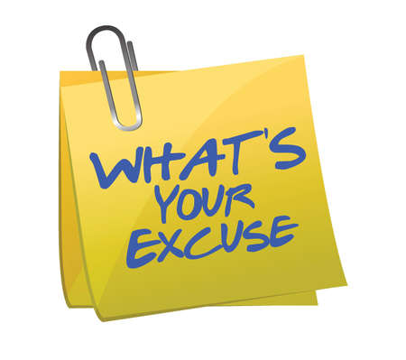 What's your excuse illustration design over white Vector