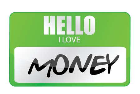 nametag: hello i love money tag illustration design over white