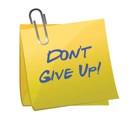 don't give up: Dont give up message illustration design over white