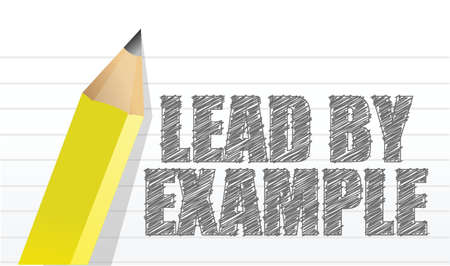 lead by example message illustration design over a notepad paper Vector