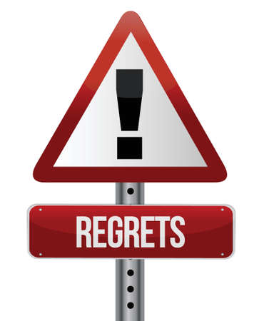 warning sign with a regrets concept illustration design over white