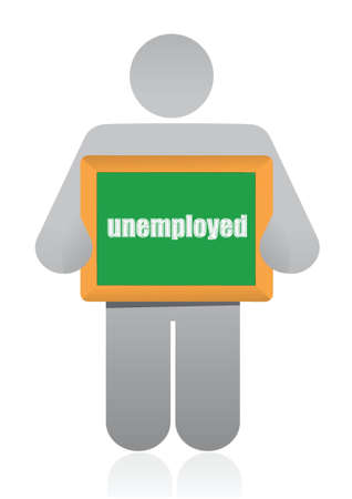 you are fired: holding a sign that says unemployed. illustration design Illustration