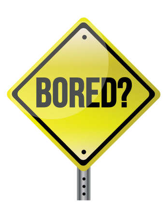 roadsign with a bored concept illustration design over white
