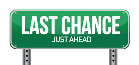 Last chance road sign. Illustration design over white Çizim