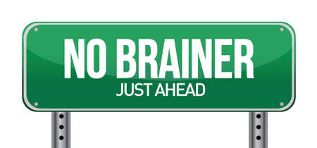 obvious: No Brainer, Just Ahead Green Road Sign illustration design