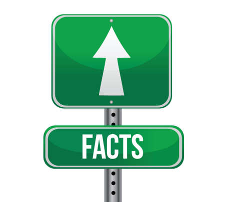 truthfulness: Facts, Just Ahead Green Road Sign illustration design over white
