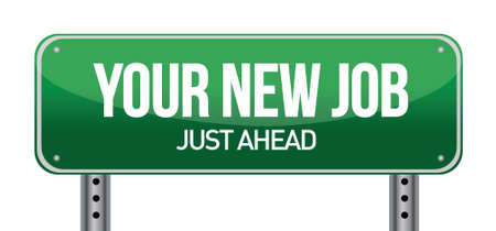 Your New Job Green Road Sign illustration design over white Stock Vector - 17081888
