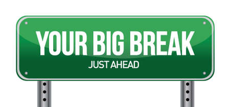 Big Break Green Road Sign illustration design over white Vector