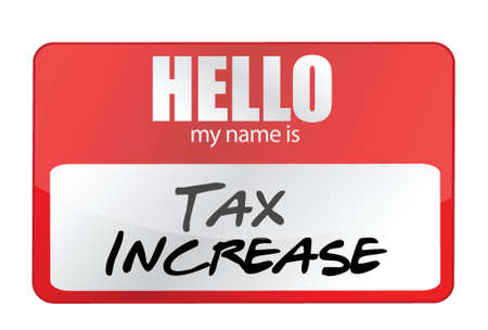 red sticker hello my name is tax increase concept illustration design Vector