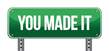 new job: You Made It Green Road Sign illustration design over white