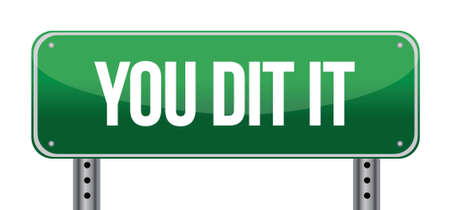 You Did It Green Road Sign illustration design over white