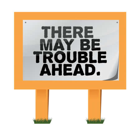 Trouble ahead sign illustration design over white