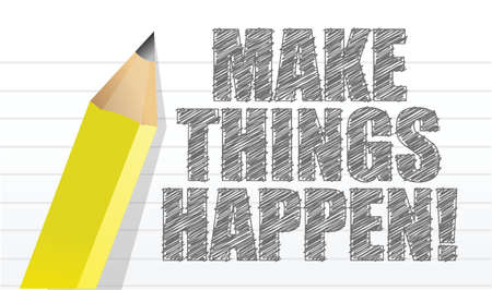 encouragement: make things happen on a note pad background illustration design