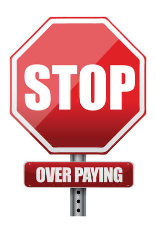 sign with the words Stop Over Paying illustration design over white