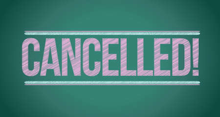 cancellation: cancelled written with chalk on blackboard illustration design