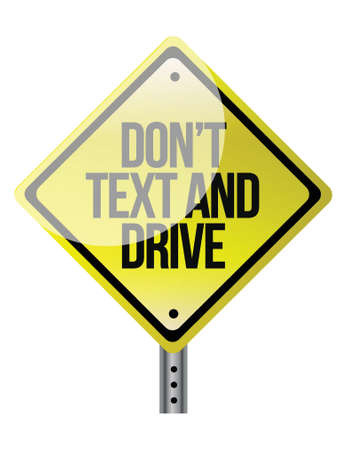 texting: Dont Text & Drive sign illustration design over a white background Illustration
