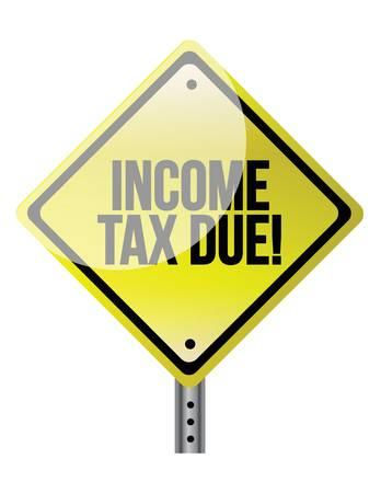 Income Tax Due warning sign illustration design over a white background Illustration