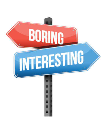 interesting: boring versus interesting road sign illustration design over a white background Illustration
