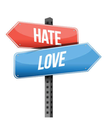 hate: hate, love road sign illustration design over a white background Illustration