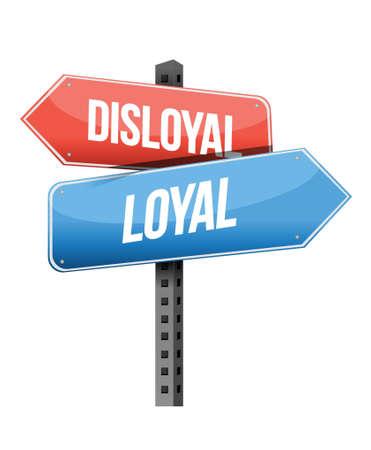 loyal: disloyal, loyal road sign illustration design over a white background