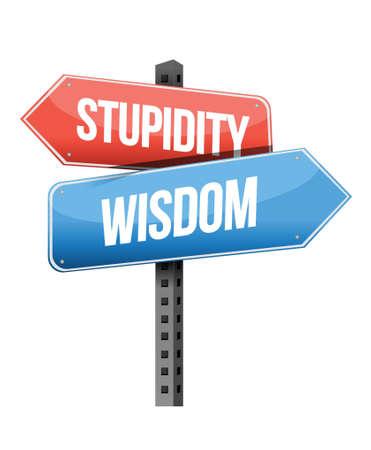 stupidity: stupidity, wisdom road sign illustration design over a white background