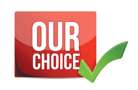 our choice illustration design over a white background