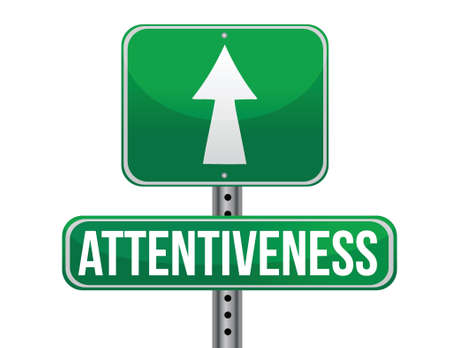attentiveness: attentiveness road sign illustration design over a white background Illustration