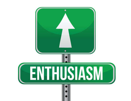 enthusiasm road sign illustration design over a white background Vettoriali