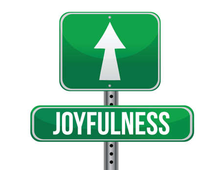 joyfulness: joyfulness road sign illustration design over a white background