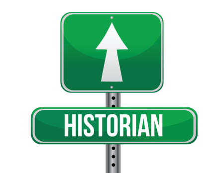 historian: historian road sign illustration design over a white background Illustration