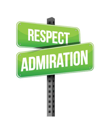 respect admiration road sign illustration design over a white background