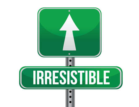irresistible: irresistible road sign illustration design over a white background Illustration