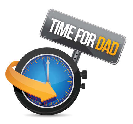 overachieving: Time for Dad concept and sign. Illustration design over white