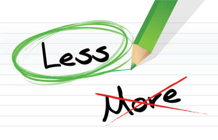 less: Choosing less instead of more. illustration design over white