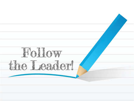 follow the leader: Follow The Leader written illustration design over a notepad Illustration