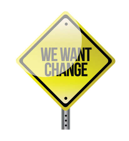 demand: we want change yellow road sign illustration design