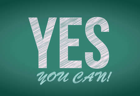 can yes you can: YES you can, written on chalkboard illustration design