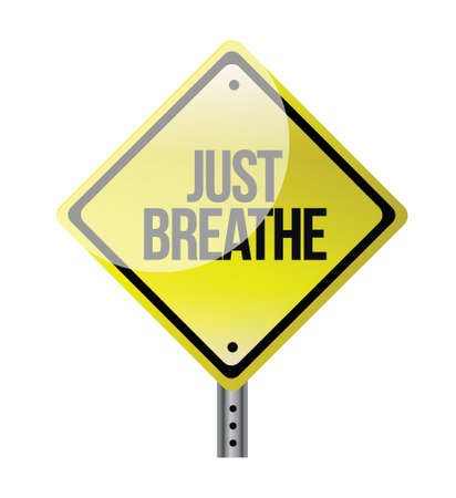 worrying: Just Breathe road sign illustration design over white Illustration