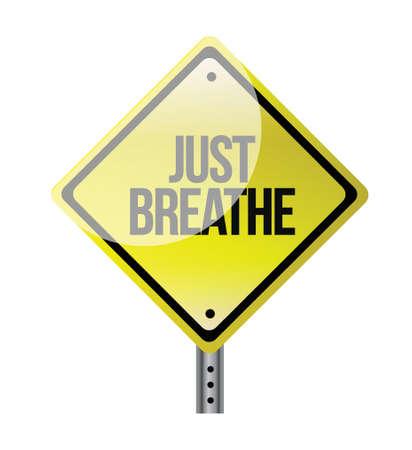 Just Breathe verkeersbord illustratie ontwerp op wit