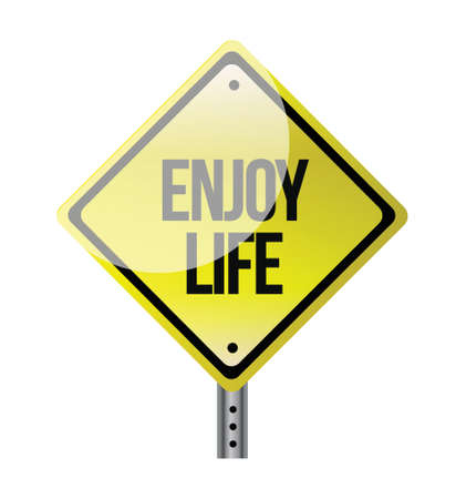 enjoy life road sign illustration over a white background Stock Vector - 20903386