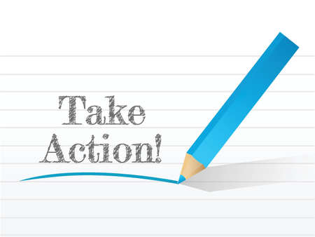 take action: take action message written on a notepad paper