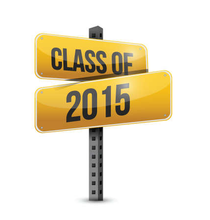 class of 2015 road sign illustration design over a white background