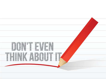 risky behavior: dont even think about it written on a notepad paper. illustration design Illustration