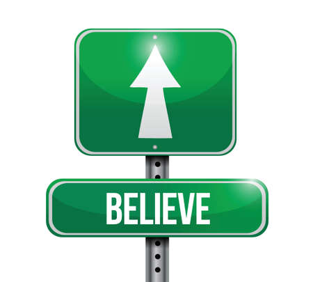 beliefs: believe road sign illustration design over a white background Illustration
