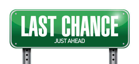 last chance road sign illustration design over a white background