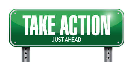 take action road sign illustration design over a white background
