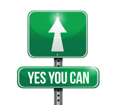 can yes you can: yes you can road sign illustration design over a white background Illustration