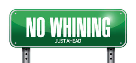 whining: no whining road sign illustration design over a white background